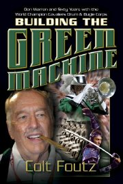 Building the Green Machine is the biography of corps founder Don Warren and a comprehensive history of the Cavaliers.
